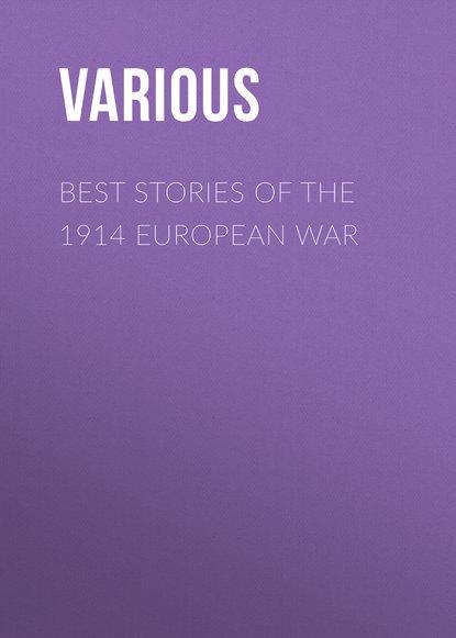 Various Best Stories of the 1914 European War war stories vintage war exp