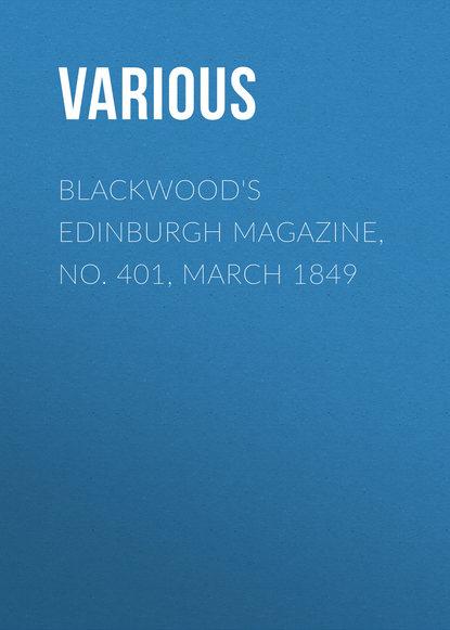 Various Blackwood's Edinburgh Magazine, No. 401, March 1849 недорого