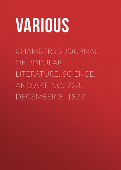 Various Chambers's Journal of Popular Literature, Science, and Art, No. 728, December 8, 1877 various chambers s journal of popular literature science and art no 709