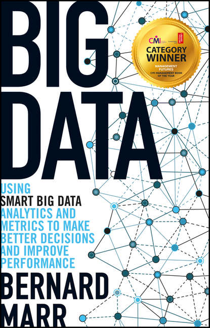 Бернард Марр Big Data. Using SMART Big Data, Analytics and Metrics To Make Better Decisions and Improve Performance jenny dearborn data driven how performance analytics delivers extraordinary sales results
