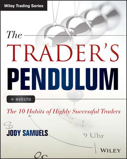 Jody Samuels The Trader's Pendulum. The 10 Habits of Highly Successful Traders van tharp k eight edges you must have your written trading plan