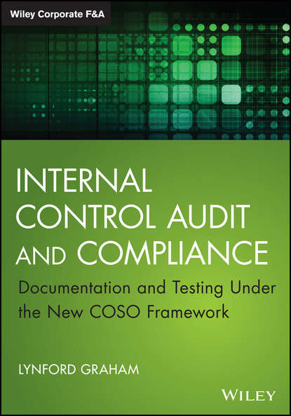 Lynford Graham Internal Control Audit and Compliance. Documentation and Testing Under the New COSO Framework insights into the effectiveness of internal audit