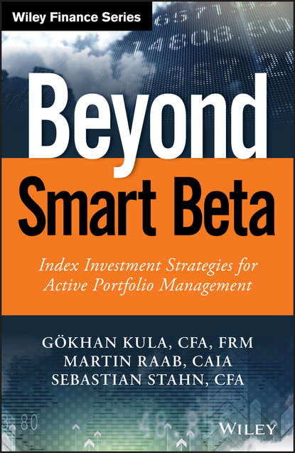 Martin Raab Beyond Smart Beta. Index Investment Strategies for Active Portfolio Management martin truax the evergreen portfolio timeless strategies to survive and prosper from investing pros