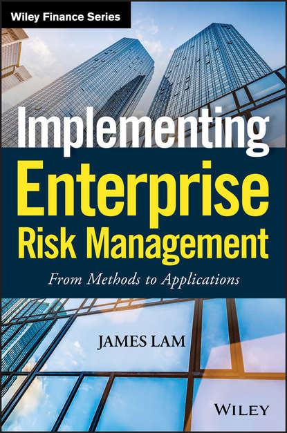 Фото - James Lam Implementing Enterprise Risk Management. From Methods to Applications neil maiden enterprise innovation from creativity to engineering