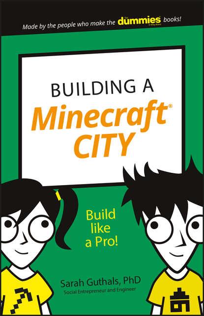 Sarah Guthals Building a Minecraft City. Build Like a Pro!