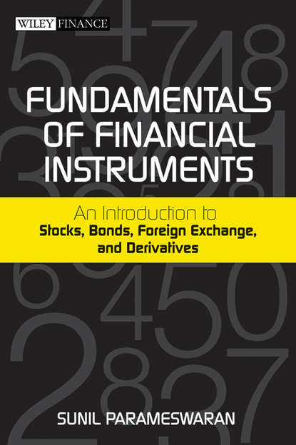 Sunil Parameswaran Fundamentals of Financial Instruments. An Introduction to Stocks, Bonds, Foreign Exchange, and Derivatives группа авторов handbook of finance financial markets and instruments