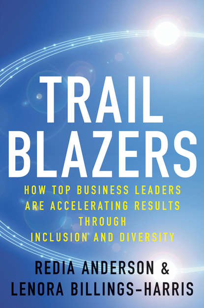 Redia Anderson Trailblazers. How Top Business Leaders are Accelerating Results through Inclusion and Diversity vladimir v zemsha diversity from ethnocentrism to ethnorelativism