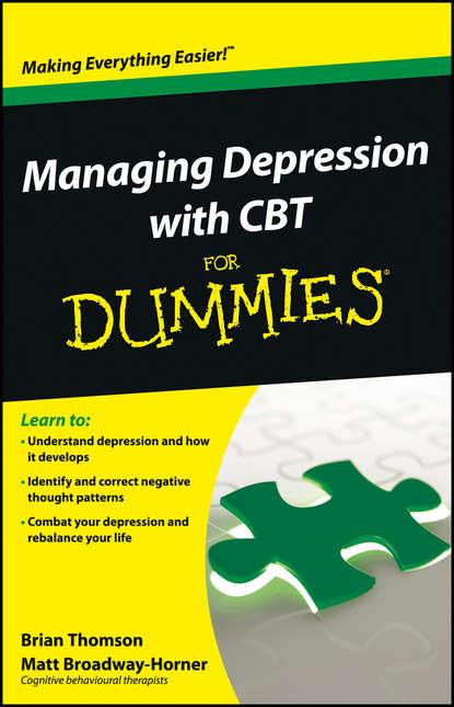 Фото - Brian Thomson Managing Depression with CBT For Dummies brian thomson managing depression with cbt for dummies