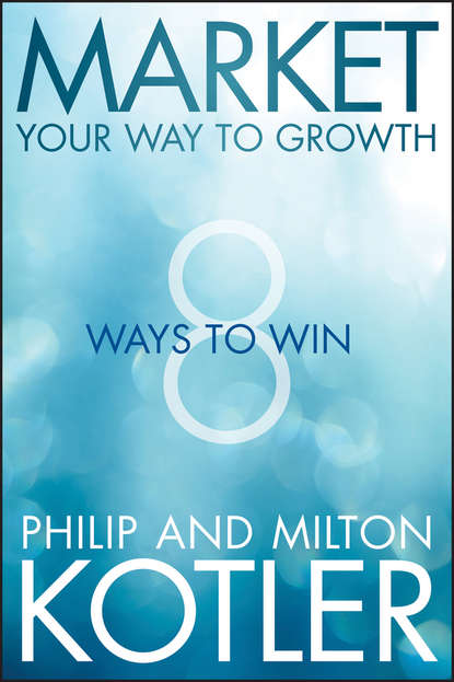 Philip Kotler Market Your Way to Growth. 8 Ways to Win philip v economic and social reform in spain