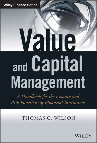 Thomas Wilson C. Value and Capital Management. A Handbook for the Finance and Risk Functions of Financial Institutions sim segal corporate value of enterprise risk management the next step in business management
