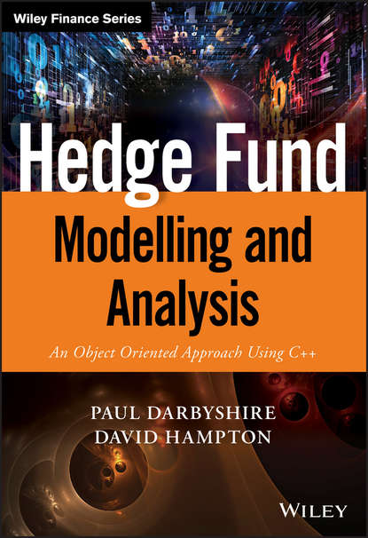 David Hampton Hedge Fund Modelling and Analysis. An Object Oriented Approach Using C++ david hampton hedge fund modelling and analysis an object oriented approach using c