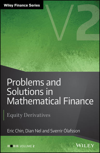Фото - Eric Chin Problems and Solutions in Mathematical Finance. Equity Derivatives, Volume 2 antoine savine modern computational finance aad and parallel simulations