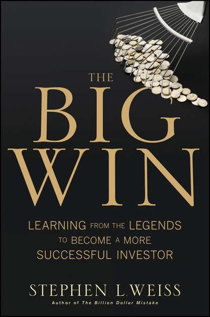 Stephen Weiss L. The Big Win. Learning from the Legends to Become a More Successful Investor matthew tuttle how harvard and yale beat the market what individual investors can learn from the investment strategies of the most successful university endowments