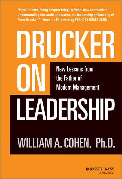 William Cohen A. Drucker on Leadership. New Lessons from the Father of Modern Management jim ware the leadership genius of george w bush 10 commonsense lessons from the commander in chief