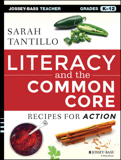 Sarah Tantillo Literacy and the Common Core. Recipes for Action sarah tantillo literacy and the common core recipes for action