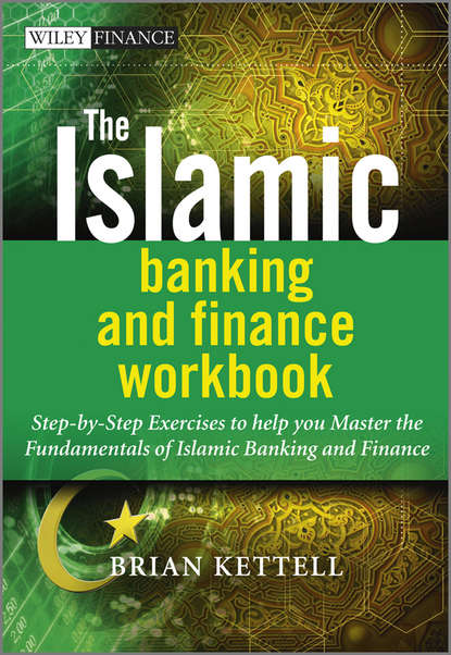 Brian Kettell The Islamic Banking and Finance Workbook. Step-by-Step Exercises to help you Master the Fundamentals of Islamic Banking and Finance behavioural finance for private banking