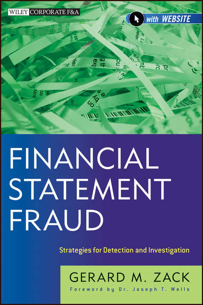Gerard Zack M. Financial Statement Fraud. Strategies for Detection and Investigation howard silverstone fraud 101 techniques and strategies for detection