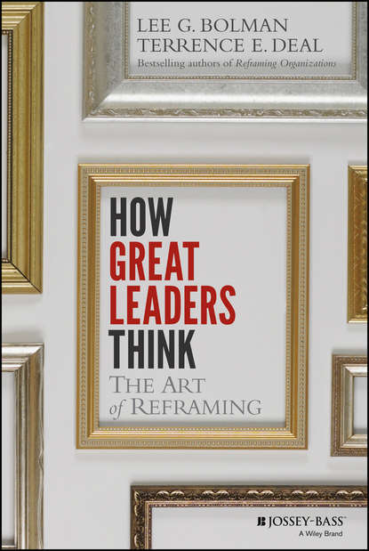 Lee Bolman G. How Great Leaders Think. The Art of Reframing william rouse b people and organizations