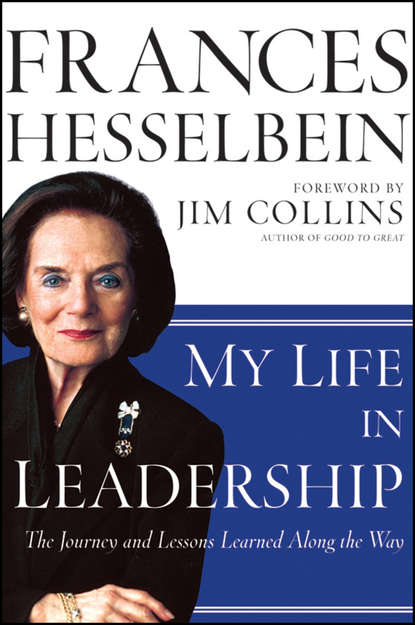 Frances Hesselbein My Life in Leadership. The Journey and Lessons Learned Along the Way kathy cloninger tough cookies leadership lessons from 100 years of the girl scouts