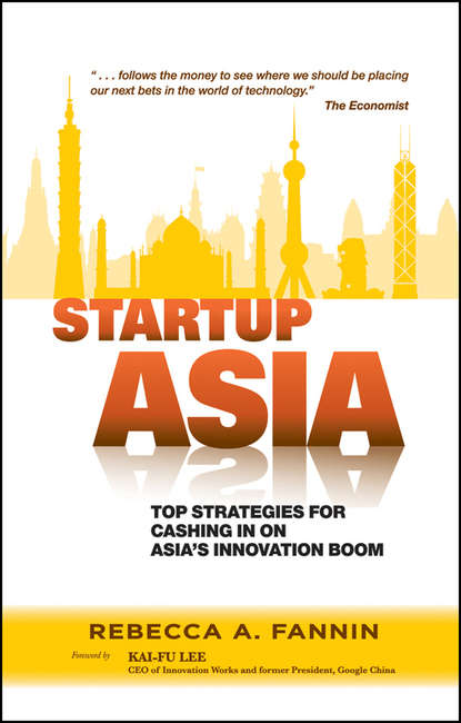 Kai-Fu Lee Startup Asia. Top Strategies for Cashing in on Asia's Innovation Boom andrew delios strategy for success in asia mastering business in asia