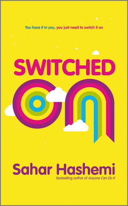 Фото - Sahar Hashemi Switched On. You have it in you, you just need to switch it on sahar hashemi switched on you have it in you you just need to switch it on