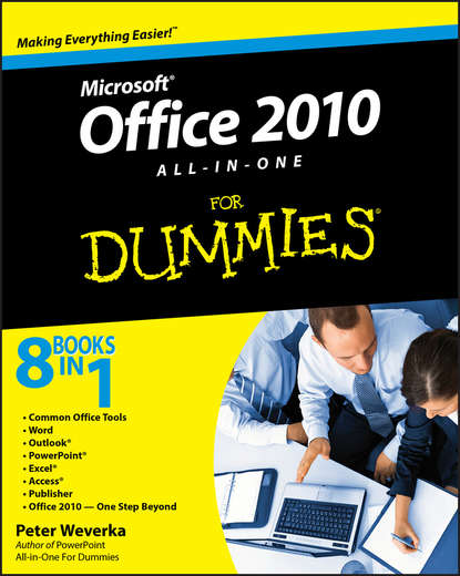 Peter Weverka Office 2010 All-in-One For Dummies greg harvey excel 2010 all in one for dummies