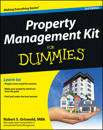 Фото - Robert Griswold S. Property Management Kit For Dummies colin barrow buying a property in eastern europe for dummies