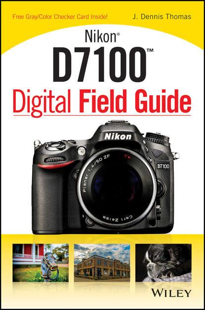 J. Thomas Dennis Nikon D7100 Digital Field Guide j thomas dennis nikon d5300 digital field guide