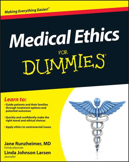 Jane Runzheimer Medical Ethics For Dummies