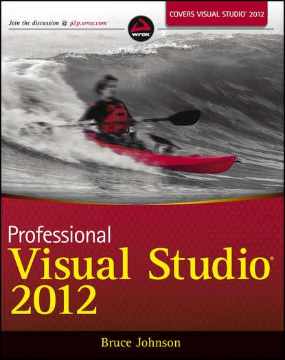 Фото - Bruce Johnson Professional Visual Studio 2012 bruce johnson professional visual studio 2015