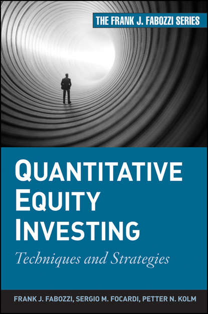 Frank J. Fabozzi Quantitative Equity Investing. Techniques and Strategies robert weigand a applied equity analysis and portfolio management tools to analyze and manage your stock portfolio