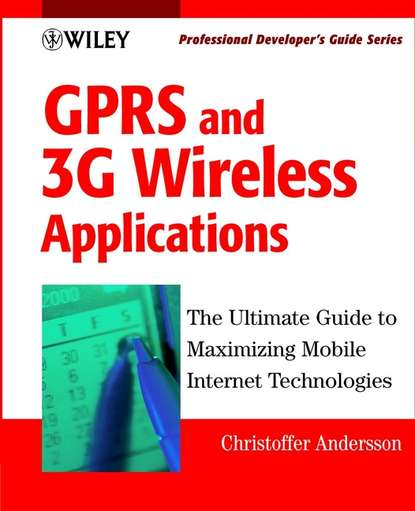 Christoffer Andersson GPRS and 3G Wireless Applications. Professional Developer's Guide how to go to work