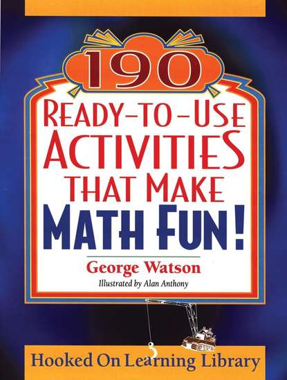 Фото - Alan Anthony 190 Ready-to-Use Activities That Make Math Fun! mark zegarelli basic math and pre algebra