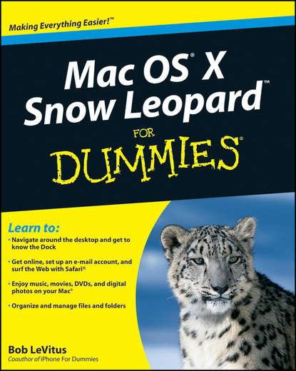 Bob LeVitus Mac OS X Snow Leopard For Dummies kirk mcelhearn the macos x command line unix under the hood