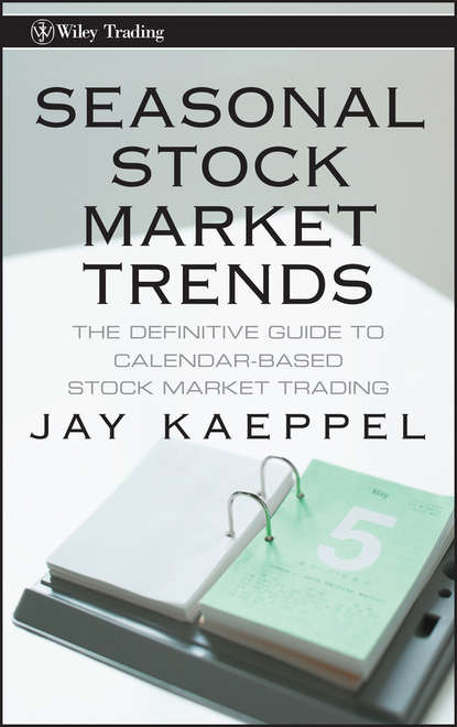 Фото - Jay Kaeppel Seasonal Stock Market Trends. The Definitive Guide to Calendar-Based Stock Market Trading free shipping 5pcs fs8205a 8205a in stock