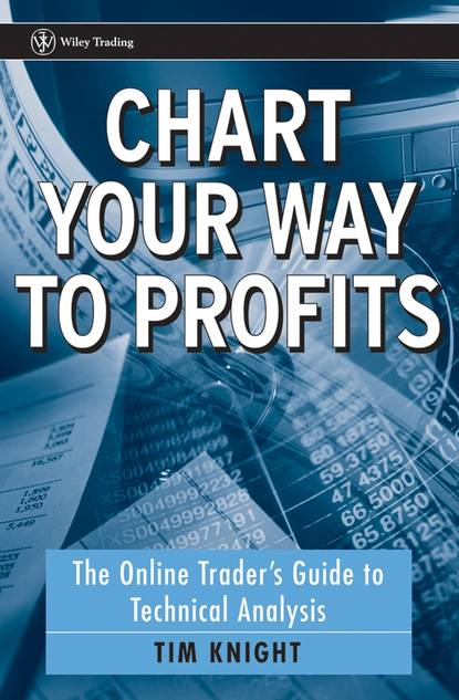 Фото - Tim Knight Chart Your Way To Profits. The Online Trader's Guide to Technical Analysis cynthia kase a kase on technical analysis workbook trading and forecasting