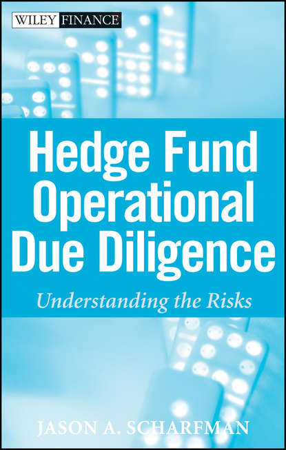 Фото - Jason Scharfman A. Hedge Fund Operational Due Diligence. Understanding the Risks douglas cumming private equity fund types risks and returns and regulation