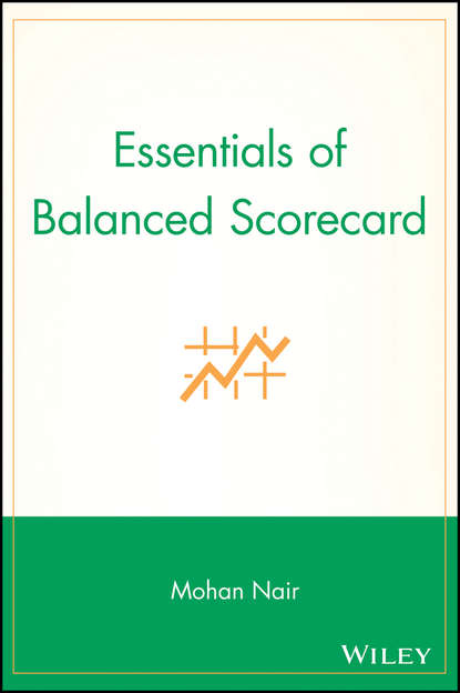 Mohan Nair Essentials of Balanced Scorecard the effects of market competition and cam on use of balanced scorecard