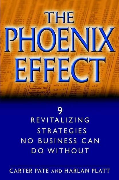 Carter Pate The Phoenix Effect. 9 Revitalizing Strategies No Business Can Do Without nitin pangarkar high performance companies successful strategies from the world s top achievers