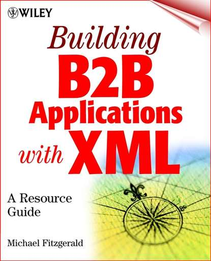 Michael Fitzgerald Building B2B Applications with XML. A Resource Guide sitemap 121 xml