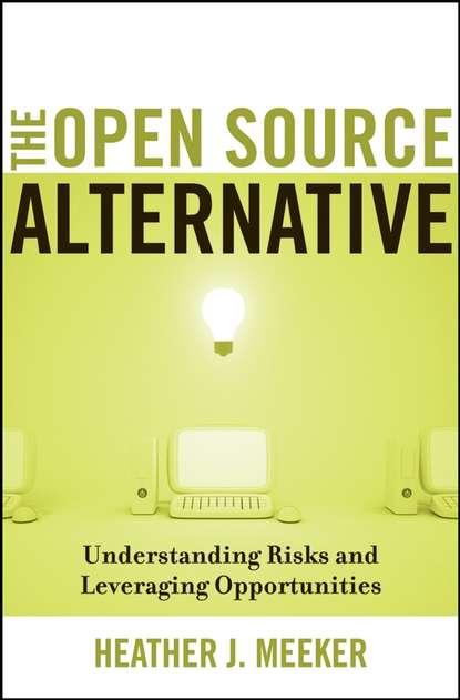 Heather Meeker J. The Open Source Alternative. Understanding Risks and Leveraging Opportunities open source digital library movement in india