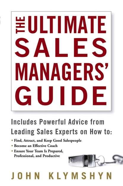 John Klymshyn The Ultimate Sales Managers' Guide goran krpan successful implementation of crm in sales departments