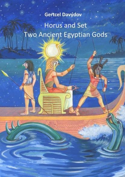 Gertz (Gertcel) Davydov Horus and Set: TwoAncient Egyptian Gods joan grant eyes of horus