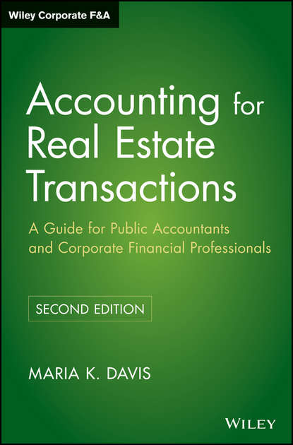 Фото - Maria Davis K. Accounting for Real Estate Transactions. A Guide For Public Accountants and Corporate Financial Professionals samuel dergel guide to cfo success leadership strategies for corporate financial professionals