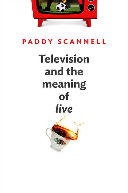 Television and the Meaning of \'Live\'. An Enquiry into the Human Situation