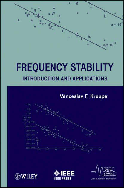 Venceslav Kroupa F. Frequency Stability. Introduction and Applications barnes j the noise of time