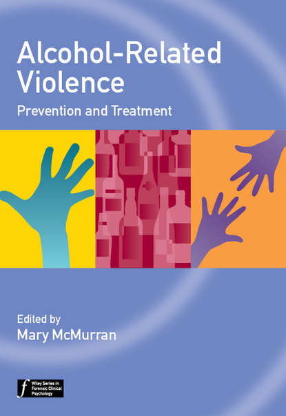 Mary McMurran Alcohol-Related Violence. Prevention and Treatment