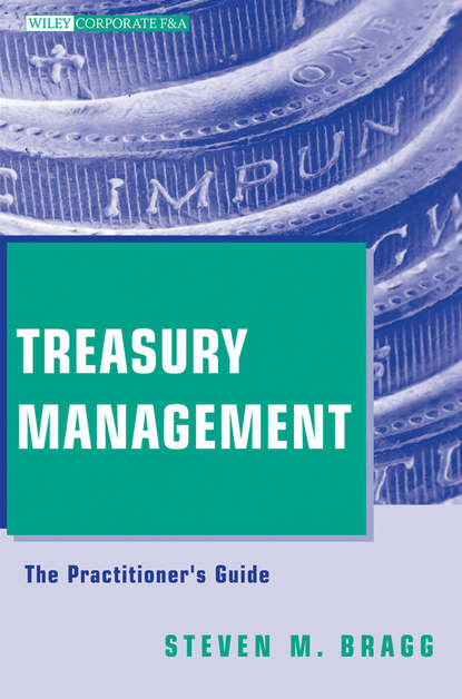 Steven Bragg M. Treasury Management. The Practitioner's Guide the tenth garfield treasury