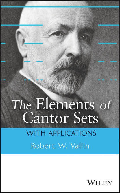 Robert Vallin W. The Elements of Cantor Sets. With Applications