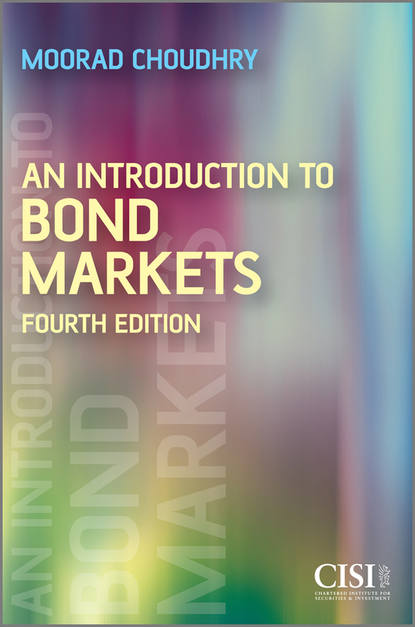 Moorad Choudhry An Introduction to Bond Markets schofield neil c trading the fixed income inflation and credit markets a relative value guide
